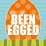 you've been egged {free download}