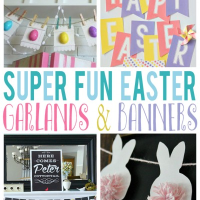 Super Fun Easter Garlands and Banners