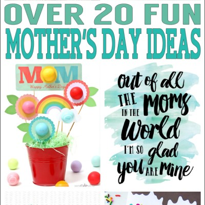 Over 20 Fun Mother's Day Ideas