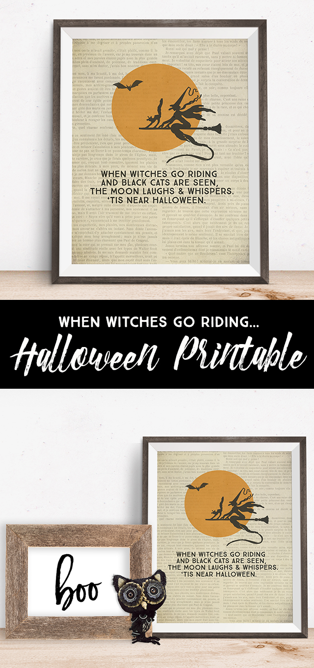 "FREE Halloween Printable ""When witches go riding and black cats are seen, the moon laughs and whispers tis' near Halloween."""