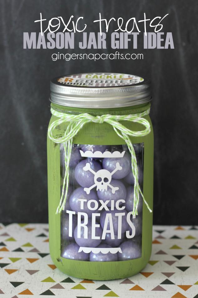 Toxic Treats Mason Jar Gift Idea