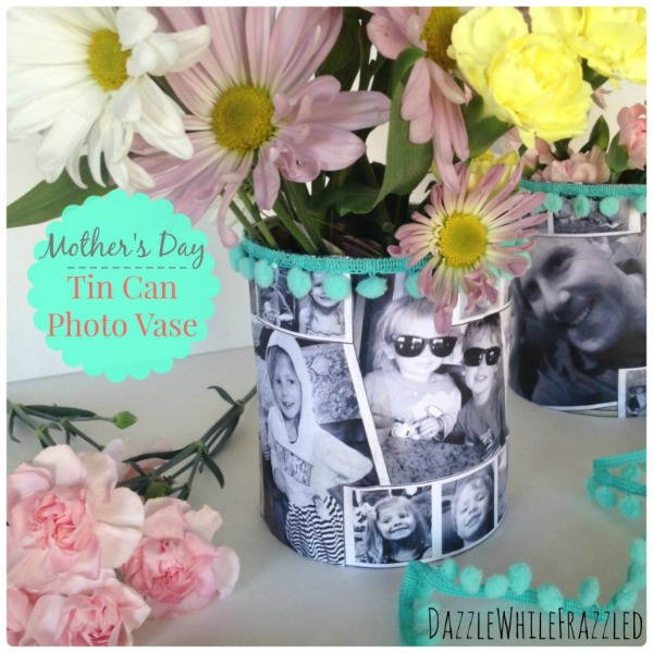 Mother's Day Tin Can Photo Vase via Dazzled While Frazzled