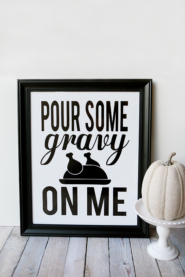 """Pour Some Gravy on Me"" free printable from Eighteen25."