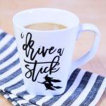 I Drive A Stick Halloween Mug