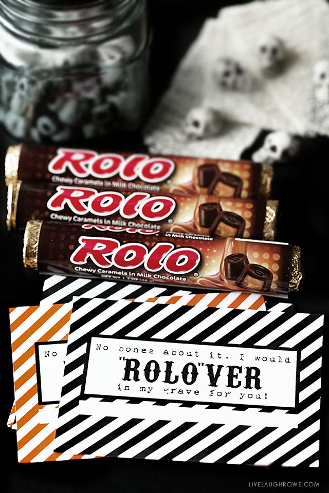 No bones about it, I would ROLO-VER in my grave for you! Fun Halloween Candy Wrapper