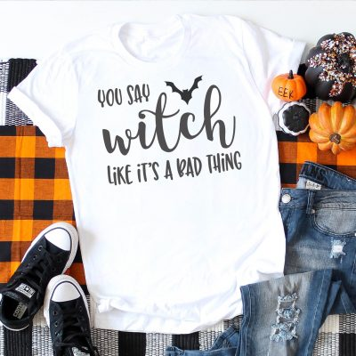 You Say Witch Like It's A Bad Thing – Halloween Cut Files