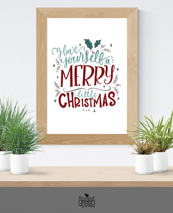 25+ Free Christmas Printables for your Home - Have Yourself a Merry Little Christmas | Fivespot Green Living