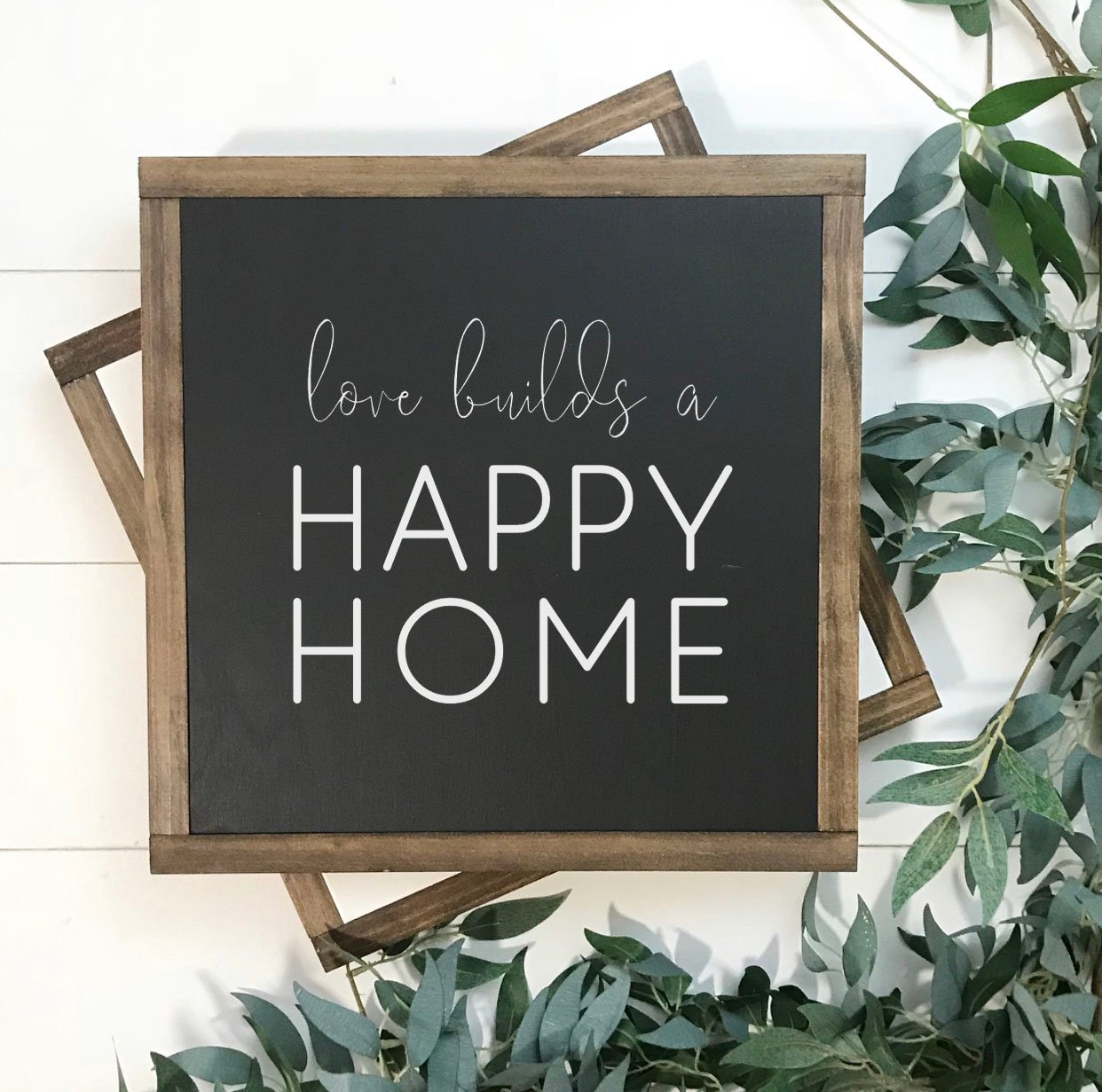 Love Builds a Happy Home | Four One Five Designs