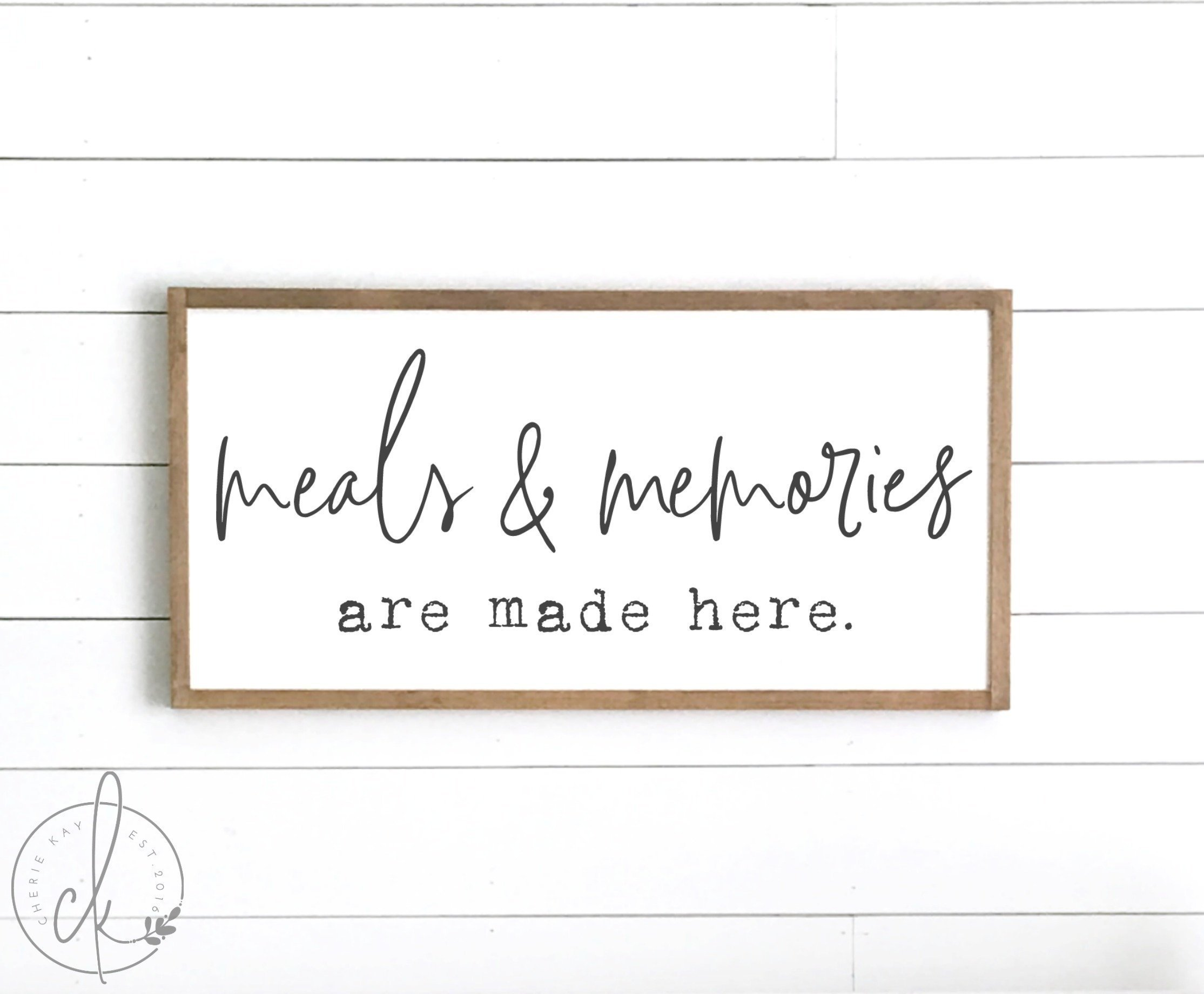 Meals & Memories Are Made Here | Cherie Kay Signs