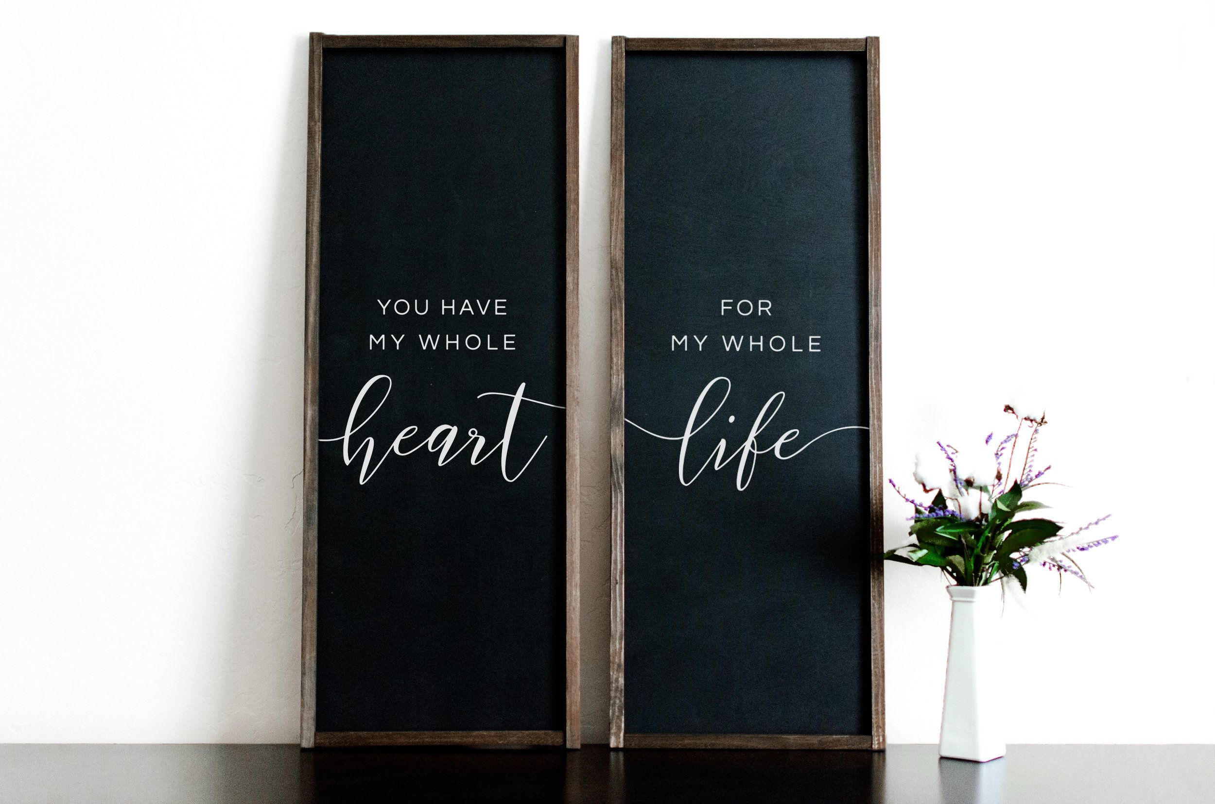 You Have My Whole Heart For My Whole Life | Charming Wood Home