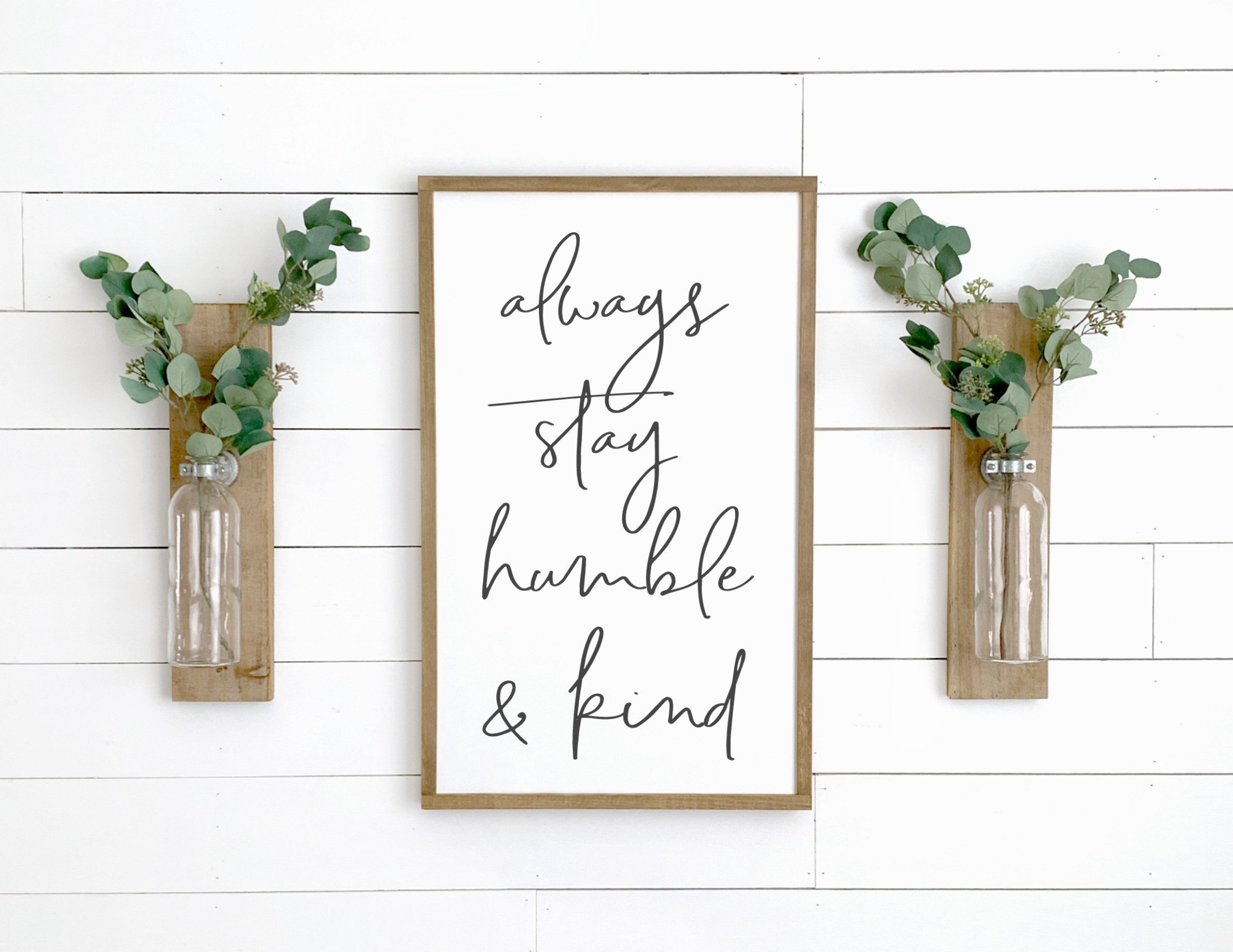 Always Stay Humble and Kind | Cherie Kay Signs