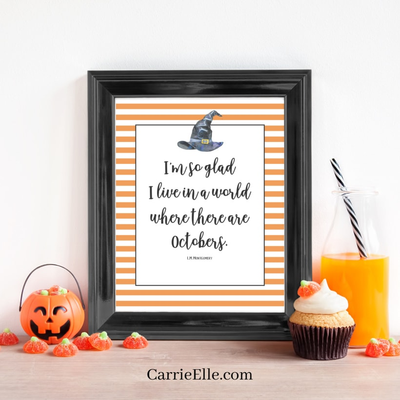 I'm so glad I live in a world where there are Octobers. | Free Printable