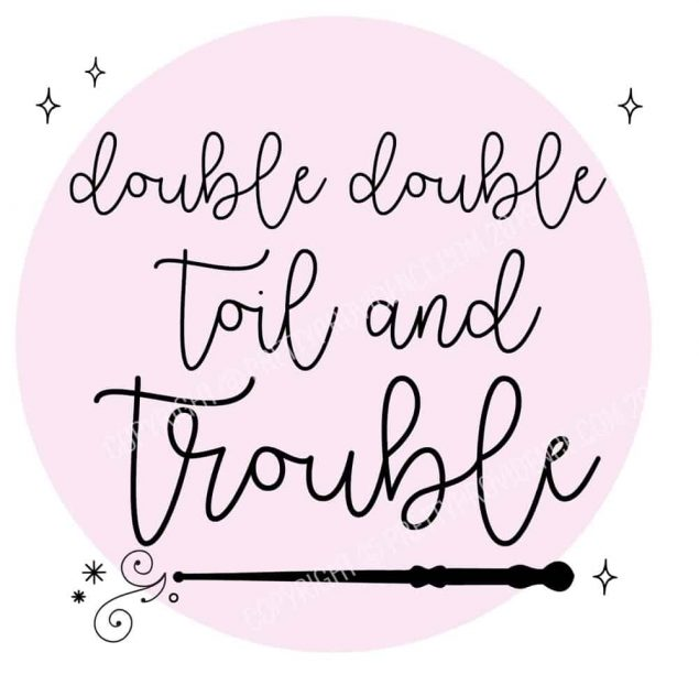 Double Double Toil & Trouble SVG File
